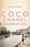 Michelle Marly - Coco Chanel és a szerelem illata [eKönyv: epub, mobi]