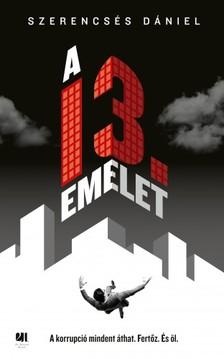Szerencsés Dániel - A 13. emelet [eKönyv: epub, mobi]
