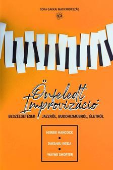 Herbie Hancock, Daisaku Ikeda, Wayne Shorter - Önfeledt improvizáció