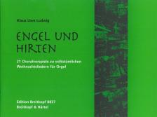 LUDWIG, KLAUS UWE - ENGEL UND HIRTEN. 24 CHORALVORSPIELE FÜR ORGEL