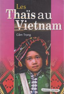 Cam Trong - Les Thais au Vietnam [antikvár]