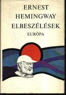 Ernest Hemingway - Elbeszélések [antikvár]