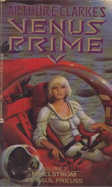 Arthur C. Clarke - Venus Prime vol. 2. Maelstrom [antikvár]