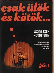 Kondor Katalin - Csak ülök és kötök... [antikvár]