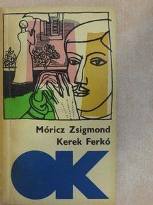 Móricz Zsigmond - Kerek Ferkó [antikvár]