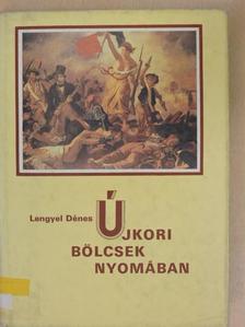 Lengyel Dénes - Újkori bölcsek nyomában [antikvár]