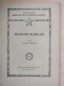 Hubay Miklós - Francois Rabelais [antikvár]