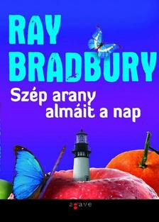 Ray Bradbury - Szép arany almáit a nap