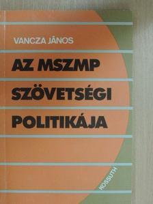 Vancza János - Az MSZMP szövetségi politikája [antikvár]