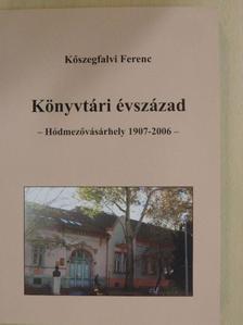 Kőszegfalvi Ferenc - Könyvtári évszázad [antikvár]