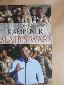 John Kampfner - Blair's Wars [antikvár]