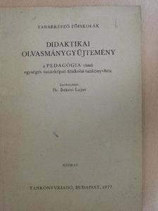 Dr. Ballér Endre - Didaktikai olvasmánygyűjtemény [antikvár]