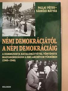 Pallai Péter - Némi demokráciától a népi demokráciáig [antikvár]
