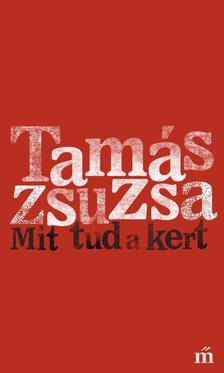Tamás Zsuzsa - Mit tud a kert