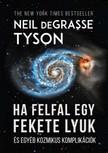 Neil deGrasse Tyson - Ha felfal egy fekete lyuk [eKönyv: epub, mobi]