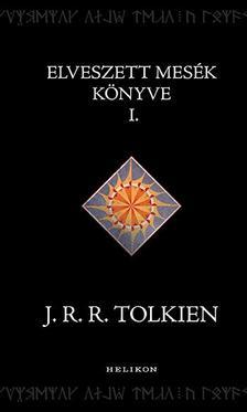 J. R. R. Tolkien - Elveszett mesék könyve 1