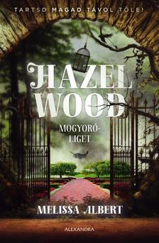 Melissa Albert - Hazel Wood - Mogyoróliget
