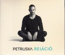 Petruska - RELÁCIÓ CD PETRUSKA