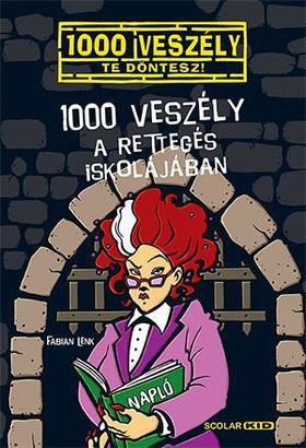 Fabian Lenk - 1000 veszély a Rettegés Iskolájában