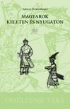 Ajbolat Kuskumbajev - Magyarok keleten és nyugaton [eKönyv: pdf, epub, mobi]