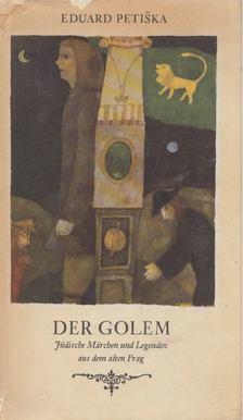 Eduard Petiska - Der Golem [antikvár]