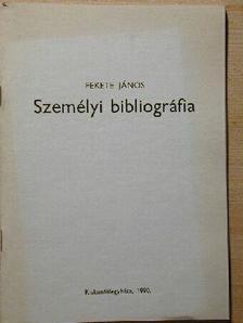 Fekete János - Személyi bibliográfia [antikvár]