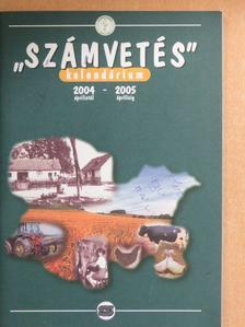 """""""Számvetés"""" Kalendárium 2004 áprilistól - 2005 áprilisig [antikvár]"""