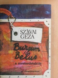 Szávai Géza - Burgum Bélus, a mesterdetektív/A kozmikus elefántok avagy Burgum Bélus nyomozásai a világűrben [antikvár]