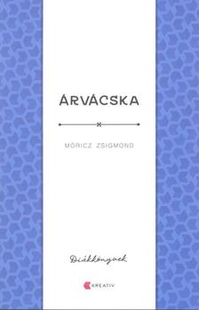MÓRICZ ZSIGMOND - Árvácska