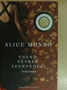 Alice Munro - Csend, vétkek, szenvedély [antikvár]
