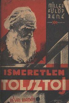 Miller, René Fülöp - Ismeretlen Tolsztoj [antikvár]