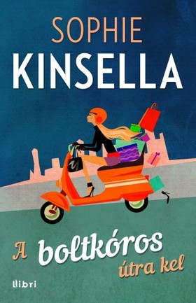 Sophie Kinsella - A boltkóros útra kel [eKönyv: epub, mobi]