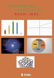 Imre Bárdi - Matematika felvételire [eKönyv: epub, mobi]