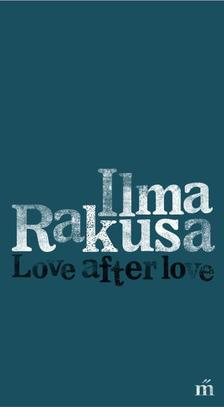 Rakusa, Ilma - Love after love