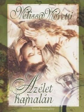 Melissa Moretti - Az élet hajnalán [eKönyv: epub, mobi]