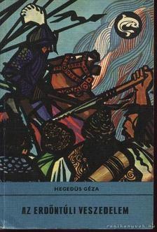 Hegedüs Géza - Az erdőntúli veszedelem [antikvár]