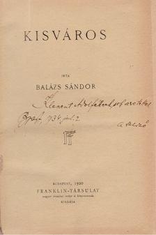 Balázs Sándor - Kisváros (dedikált) [antikvár]