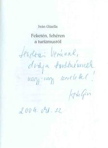 IVÁN GIZELLA - Feketén, fehéren a turizmusról (dedikált) [antikvár]