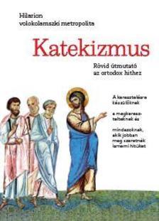 Hilarion volokolamszki metropolita - Katekizmus  Rövid útmutató az ortodox hithez