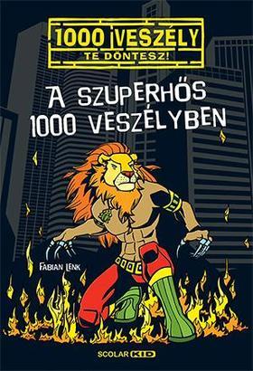 Fabian Lenk - A szuperhős 1000 veszélyben