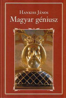 Hankiss János - A magyar géniusz [antikvár]