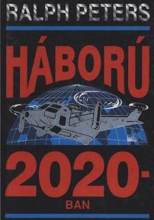 Peters, Ralph - Háború 2020-ban [antikvár]
