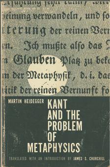 Martin Heidegger - Kant and the Problem of Metaphysics [antikvár]