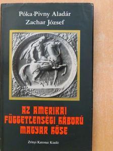 Póka-Pivny Aladár - Az amerikai függetlenségi háború magyar hőse [antikvár]
