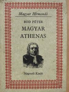 Bod Péter - Magyar Athenas [antikvár]