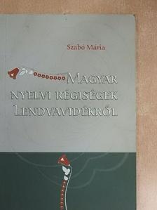 Szabó Mária - Magyar nyelvi régiségek Lendvavidékről [antikvár]