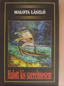Malota László - Halott kis szerelmesem [antikvár]