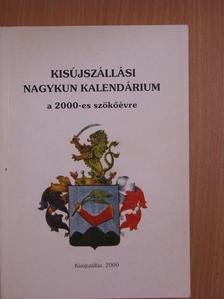 Kiss Tamás - Kisújszállási Nagykun kalendárium a 2000-es szökőévre [antikvár]