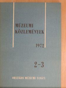 Baróti Dezső - Múzeumi Közlemények 1972/2-3. [antikvár]