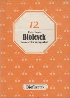 Sowa, Peter - Biolevek természetes anyagokból [antikvár]